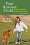 Your Anxious Child: How Parents and Teachers Can Relieve Anxiety in Children, 2nd Edition (111897459X) cover image