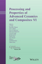 Processing and Properties of Advanced Ceramics and Composites VI: Ceramic Transactions, Volume 249 (111899549X) cover image