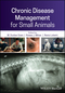 Chronic Disease Management for Small Animals (111920089X) cover image