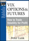 VIX Options and Futures: How to Trade Volatility for Profit (159280389X) cover image