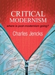 Critical Modernism: Where is Post-Modernism Going? What is Post-Modernism?, 5th Edition (0470030100) cover image