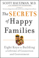 The Secrets of Happy Families: Eight Keys to Building a Lifetime of Connection and Contentment  (0470377100) cover image