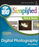 Digital Photography: Top 100 Simplified® Tips & Tricks, 4th Edition (0470597100) cover image