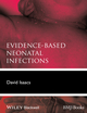Evidence-Based Neonatal Infections (0470654600) cover image