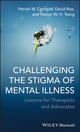 Challenging the Stigma of Mental Illness: Lessons for Therapists and Advocates  (0470683600) cover image
