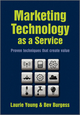 Marketing Technology as a Service: Proven Techniques that Create Value (0470748400) cover image