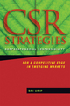 CSR Strategies: Corporate Social Responsibility for a Competitive Edge in Emerging Markets (0470825200) cover image