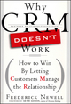 Why CRM Doesn't Work: How to Win by Letting Customers Manange the Relationship (0470884800) cover image