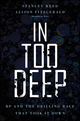 In Too Deep: BP and the Drilling Race That Took it Down (0470950900) cover image