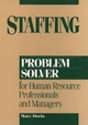 Staffing Problem Solver: For Human Resource Professionals and Managers (0471006300) cover image