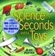 Science in Seconds with Toys: Over 100 Experiments You Can Do in Ten Minutes or Less (0471179000) cover image