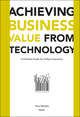 Achieving Business Value from Technology: A Practical Guide for Today's Executive (0471232300) cover image