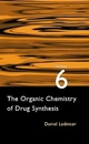The Organic Chemistry of Drug Synthesis, Volume 6 (0471245100) cover image