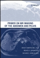 Primer on MR Imaging of the Abdomen and Pelvis (0471373400) cover image