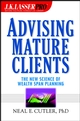 J.K. Lasser Pro Advising Mature Clients: The New Science of Wealth Span Planning (0471414700) cover image