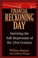 Financial Reckoning Day: Surviving the Soft Depression of the 21st Century (0471481300) cover image