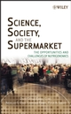 Science, Society, and the Supermarket: The Opportunities and Challenges of Nutrigenomics (0471770000) cover image