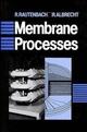 Membrane Processes (0471911100) cover image
