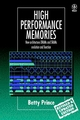 High Performance Memories: New Architecture DRAMs and SRAMs - Evolution and Function, Revised Edition (0471986100) cover image