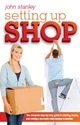 Setting Up Shop: The Complete Step by Step Guide to Starting and Running a Successful Retail Business in Australia (0731405900) cover image