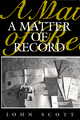 A Matter of Record: Documentary Sources in Social Research (0745600700) cover image