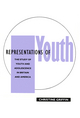 Representations of Youth: The Study of Youth and Adolescence in Britain and America (0745602800) cover image
