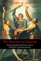 The Nation in History: Historiographical Debates about Ethnicity and Nationalism (0745625800) cover image