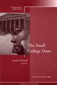 The Small College Dean: New Directions for Student Services, Number 116 (0787995800) cover image