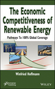The Economic Competitiveness of Renewable Energy: Pathways to 100% Global Coverage (1118237900) cover image