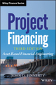 Project Financing: Asset-Based Financial Engineering, 3rd Edition (1118394100) cover image