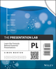 The Presentation Lab: Learn the Formula Behind Powerful Presentations (1118687000) cover image