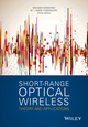 Short Range Optical Wireless: Theory and Applications (1118887700) cover image