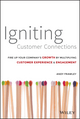 Igniting Customer Connections: Fire Up Your Company's Growth By Multiplying Customer Experience & Engagement (1118916700) cover image