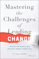 Mastering the Challenges of Leading Change: Inspire the People and Succeed Where Others Fail (1119102200) cover image