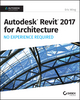 Autodesk Revit 2017 for Architecture: No Experience Required (1119243300) cover image
