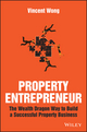 Property Entrepreneur: The Wealth Dragon Way to Build a Successful Property Business (1119326400) cover image