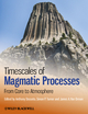 Timescales of Magmatic Processes: From Core to Atmosphere (1444332600) cover image