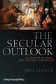 The Secular Outlook: In Defense of Moral and Political Secularism (1444335200) cover image