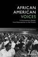 African American Voices: A Documentary Reader from Emancipation to the Present (1444339400) cover image