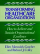 Transforming Healthcare Organizations (1555422500) cover image