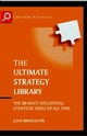 The Ultimate Strategy Library : The 50 Most Influential Strategic Ideas of All Time (1841121800) cover image