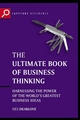 The Ultimate Book of Business Thinking: Harnessing the Power of the World's Greatest Business Ideas, 2nd Edition (1841124400) cover image
