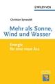 Mehr als Sonne, Wind und Wasser: Energie für eine neue Ära (3527641300) cover image