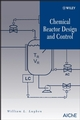 Chemical Reactor Design and Control (0470097701) cover image