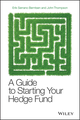 A Guide to Starting Your Hedge Fund  (0470519401) cover image