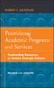 Prioritizing Academic Programs and Services: Reallocating Resources to Achieve Strategic Balance, Revised and Updated  (0470588101) cover image