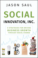 Social Innovation, Inc.: 5 Strategies for Driving Business Growth through Social Change (0470614501) cover image