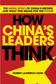 How China's Leaders Think: The Inside Story of China's Past, Current and Future Leaders (0470825901) cover image