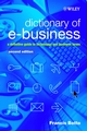 Dictionary of e-Business: A Definitive Guide to Technology and Business Terms, 2nd Edition (0470844701) cover image