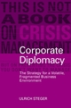Corporate Diplomacy: The Strategy for a Volatile, Fragmented Business Environment (0470848901) cover image